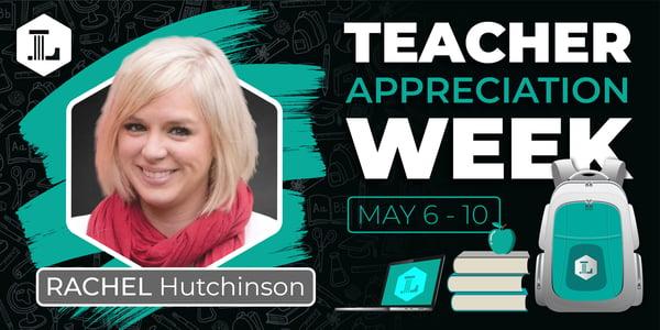 Teacher Appreciation_Rachel